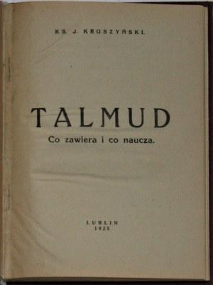 Kruszyński J[ózef] - Talmud: co zawiera i co naucza.