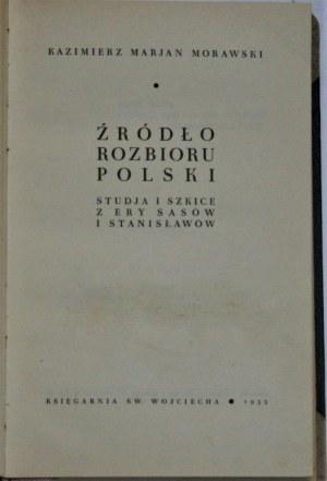 Morawski Kazimierz Marjan - Źródło rozbioru Polski. Studja i szkice z ery Sasów i Stanisławów.