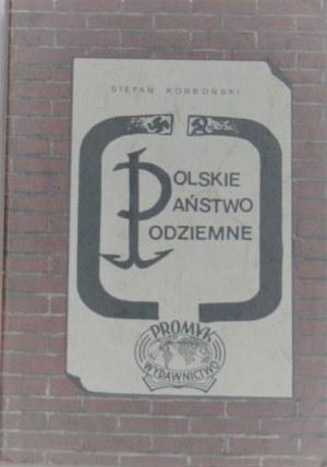 Korboński Stefan - Polskie Państwo Podziemne. Przewodnik po Podziemiu z lat 1939-1945.