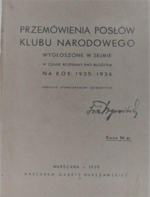 Przemówienia posłów Klubu Narodowego wygłoszone w Sejmie w czasie rozprawy nad budżtem na rok 1935/1936.