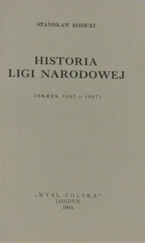 Kozicki Stanisław - Historia Ligi Narodowej (okres 1887-1907).