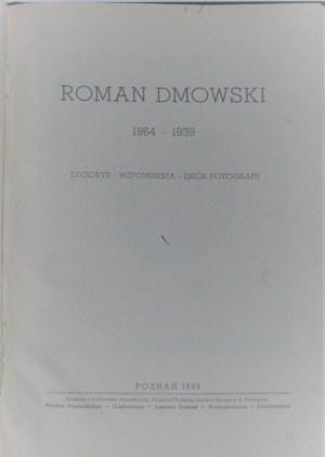 Fikus Feliks - Roman Dmowski 1864-1934. Życiorys - Wspomnienia - Zbiór fotografij.