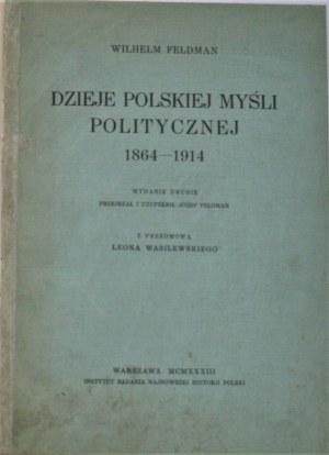 Feldman Wilhelm - Dzieje polskiej myśli politycznej 1864-1914.