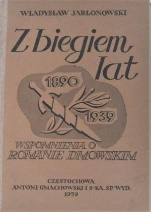 Jabłonowski Władysław - Z biegiem lat. (Wspomnienia o Romanie Dmowskim).