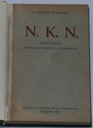 Srokowski Konstanty - N. K. N. Zarys historji Naczelnego Komitetu Narodowego.