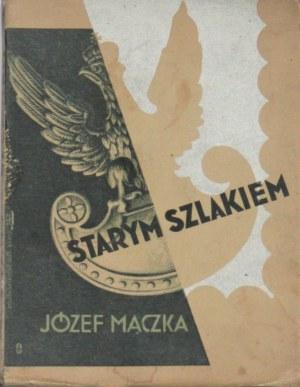 Mączka Józef - Starym szlakiem.