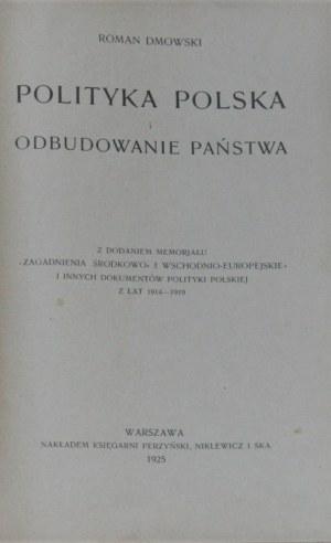 Dmowski Roman - Polityka polska i odbudowanie państwa.