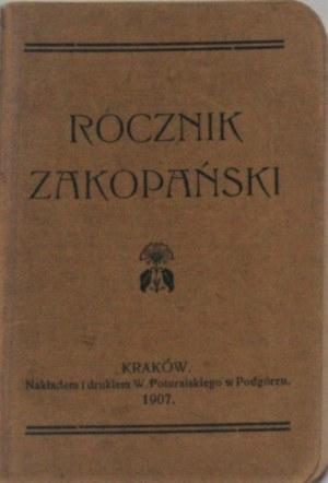 Rocznik Zakopiański. Kraków 1907 Nakł. i druk. W. Poturalskiego w Podgórzu.