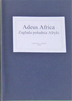 Kulczycki Jerzy Sas - Adeus Africa. Zagłada południa Afryki.