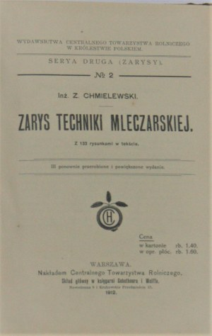 Chmielewski Z[ygmunt] - Zarys techniki mleczarskiej. Z 133 rysunkami w tekście.