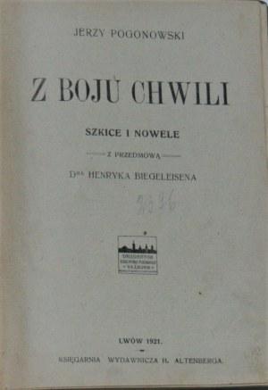 Pogonowski Jerzy - Z boju chwili. Szkice i nowele.
