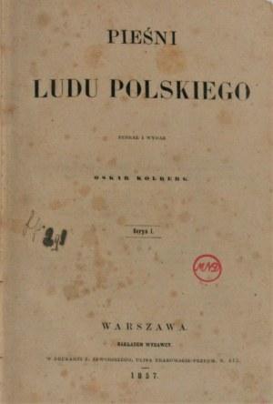Kolberg Oskar - Pieśni ludu polskiego. Serya I. 1857 r.