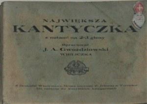 Gwoździkowski J[ózef] A[lbin] - Największa kantyczka z nutami na 2-3 głosy.