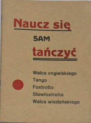 Wiktor Józef - Naucz się sam tańczyć walca angielskiego, tango, foxtrotta, slowfoxtrotta, walca wiedeńskiego.