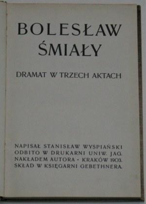 Wyspiański Stanisław - Bolesław Śmiały. Dramat w trzech aktach. Wyd. 1. Kraków 1903.