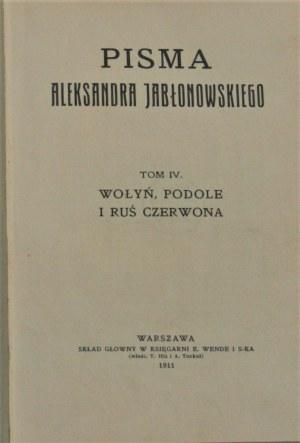 Jabłonowski Aleksander - Wołyń, Podole i Ruś Czerwona. Pisma ... T. IV.