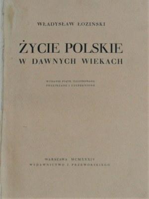 Łoziński Władysław - Życie polskie w dawnych wiekach.