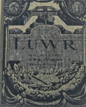 Lafenestre Jerzy - Luwr. Muzeum i arcydzieła malarstwa. T. 1