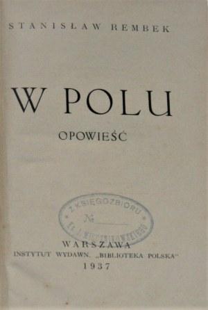 Rembek Stanisław - W polu. Opowieść. Warszawa 1937