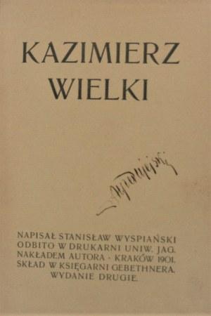 Wyspiański Stanisław - Kazimierz Wielki. Wyd. 2. Kraków 1901.