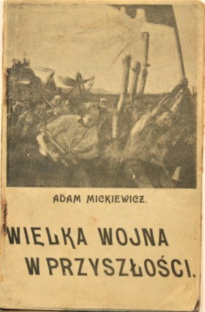 Mickiewicz Adam - Wielka wojna w przyszłości. Warszawa [1907]