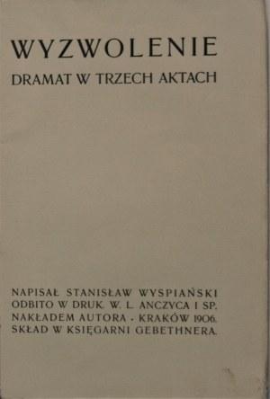 Wyspiański Stanisław - Wyzwolenie. Dramat w trzech aktach.