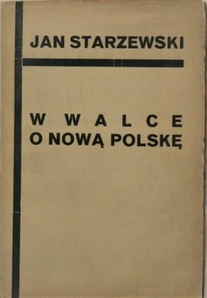 Starzewski Jan - W walce o nową Polskę. Warszawa 1930 Droga.