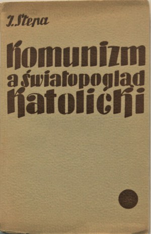 Stepa Jan - Komunizm a światopogląd katolicki.
