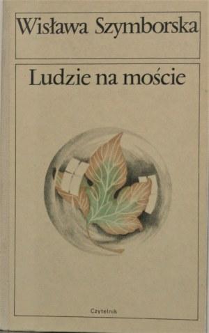 Szymborska Wisława - Ludzie na moście. Warszawa 1986 Czytelnik. Wyd. 1.