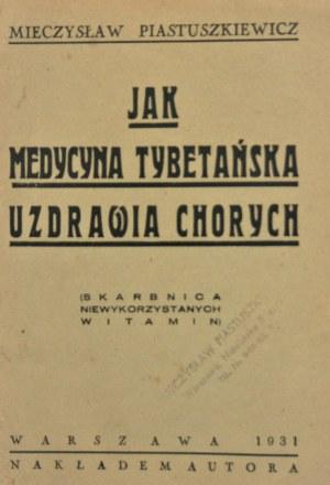Piastuszkiewicz Mieczysław - Jak medycyna tybetańska uzdrawia chorych.