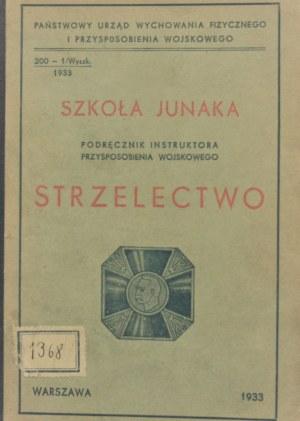 Szkoła junaka. Podręcznik instruktora P. W. Strzelectwo. Warszawa 1933