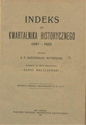 Rutkowski Mieczysław - Indeks do Kwartalnika Historycznego ( 1887-1922).