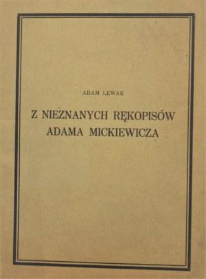Lewak Adam - Z nieznanych rękopisów Adama Mickiewicza. Kraków 1928
