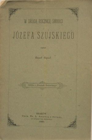 Popiel Paweł - W drugą rocznicę śmierci Józefa Szujskiego. Kraków 1885