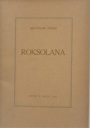 Opałek Mieczysław - Roksolana. Lwów, w maju 1928.