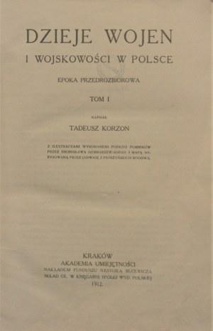 Korzon Tadeusz - Dzieje wojen i wojskowości w Polsce. T. 1-3. Wyd. 1.