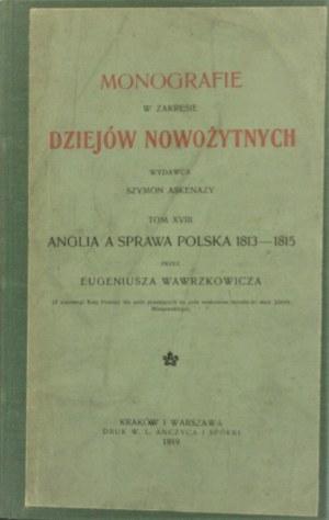 Wawrzkowicz Eugeniusz - Anglia a sprawa polska 1813-1815. Kraków i Warszawa 1919