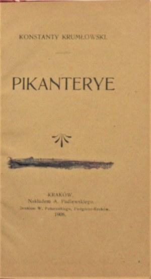 Krumłowski Konstanty - Pikanterye. Kraków 1908.