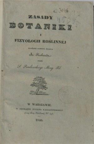 Richard A[chille] - Zasady botaniki i fizyologii roślinnej ułożone podług dzieła ... przez S[zymona] Pisulewskiego. Warszawa 1840