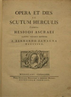 Hezjod - Opera et dies ac Scutum Herculis carmina Hesiodi Ascraei latinis versibus expressa a Bernardo Zamagna Ragusino.
