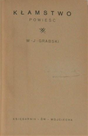 Grabski W[ładysław] J[an] - Kłamstwo. Powieść. Poznań [1935].