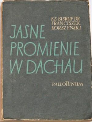 Korszyński Franciszek - Jasne promienie w Dachau. Poznań 1957