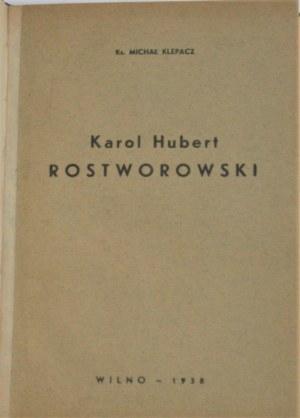 Klepacz Michał - Karol Hubert Rostworowski. (Szkic psychologiczno-ideologiczny). Wilno 1938.