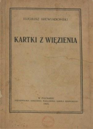 Niewiadomski Eligjusz - Kartki z więzienia. Poznań 1923 .