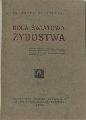 Kruszyński Józef - Rola światowa żydostwa. Włocławek 1923.