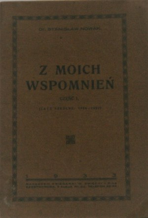 Nowak Stanisław - Z moich wspomnień. (Lata szkolne: 1884-1902). Częstochowa 1933.