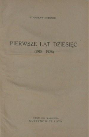 Stroński Stanisław - Pierwsze lat dziesięć (1918-1928). Lwów - Warszawa 1928.