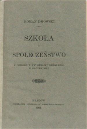 Dmowski Roman - Szkoła i społeczeńśtwo. Z powodu t. zw. strajku szkolnego w Królestwie. Kraków 1905.