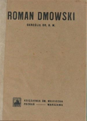 [Marchlewski Bolesław Leonard] - Roman Dmowski skreślił Dr. B. M. Poznań - Warszawa [1920].