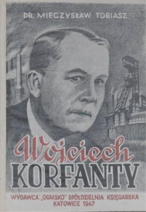 Tobiasz Mieczysław - Wojciech Korfanty. Odrodzenie narodowe i polityczne Śląska. Katowice 1947.